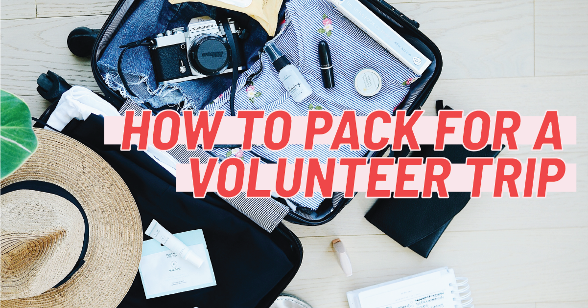 Best Guide How To Pack For A Volunteer Trip Ivhq