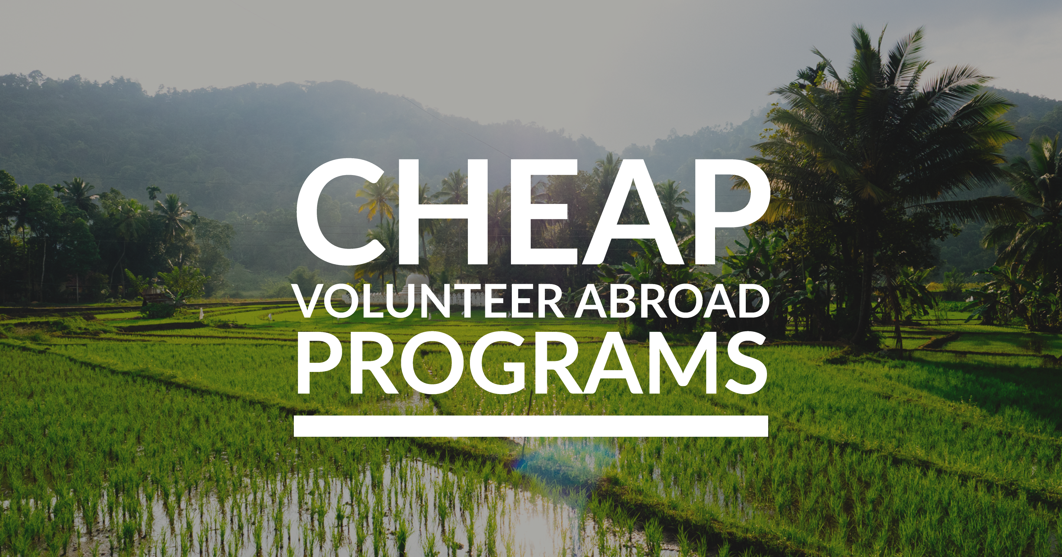 Best Cheap Volunteer Abroad Programs 2017