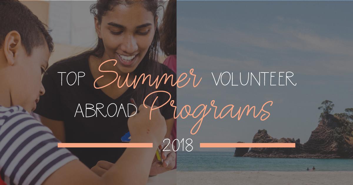 Top Summer Volunteer Abroad Programs 2018